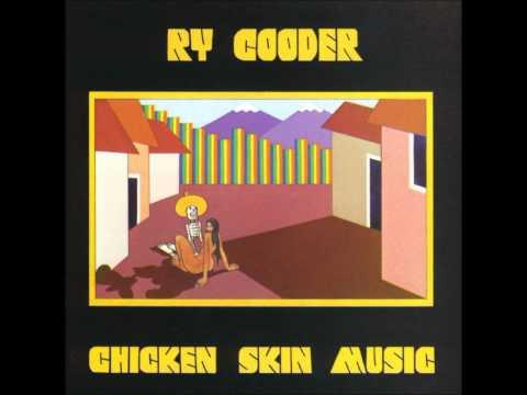 ry-cooder-chicken-skin-music-chloe-stormy4ya
