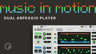 The Dual Arpeggio Player: Music in Motion