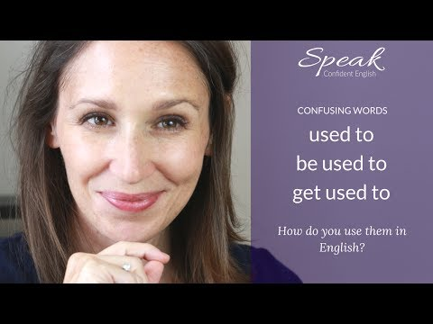 Confusing Words: Used To vs. Get Used To vs. Be Used To (Advanced English Grammar)