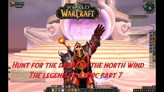 Hunt for the north wind drake-(World of Warcraft)-The legend of Azorc part 7