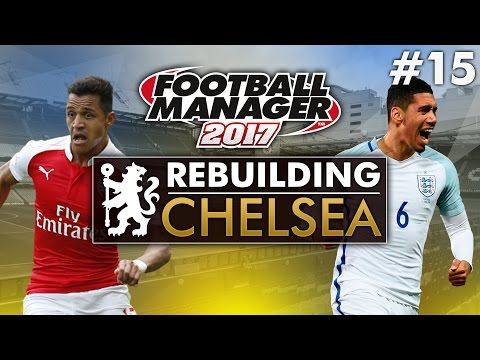 Rebuilding Chelsea - Episode 15 | Football Manager 2017 Gameplay