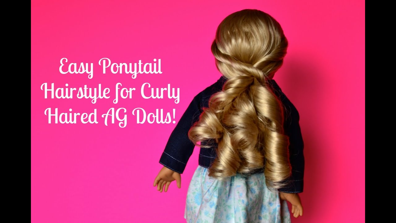 How To Easy Ponytail Hairstyle For Curly Haired American Girl Dolls