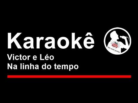 Victor e Léo Na linha do tempo Karaoke