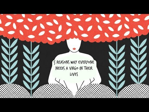5 Reasons why everyone needs a Virgo in their lives ♍  Why I love Virgos💜