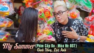 My Summer (Phim Cấp Ba - Mùa Hè OST) - Ginô Tống ft Lục Anh [Video Lyrics]