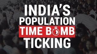 India's Population Time Bomb Ticking