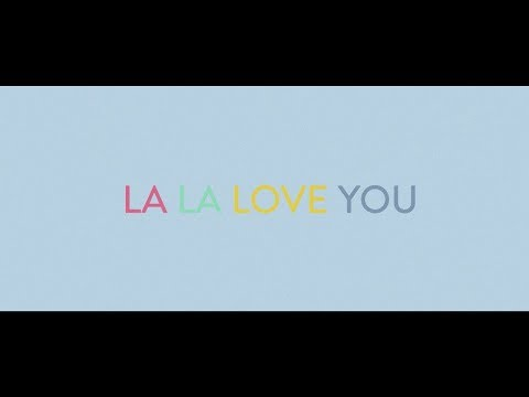 LA LA LOVE YOU - Si nos decimos adiós, que sea bailando