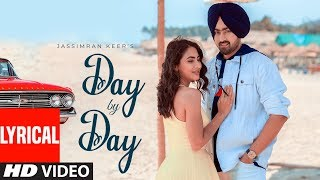 Day By Day (Lyrical Video) - Jassimran Keer | Desi Routz | Sardaar Films | Latest Punjabi Song 2019