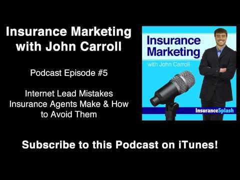Insurance Marketing Podcast: Internet Lead Mistakes Insurance Agents Make