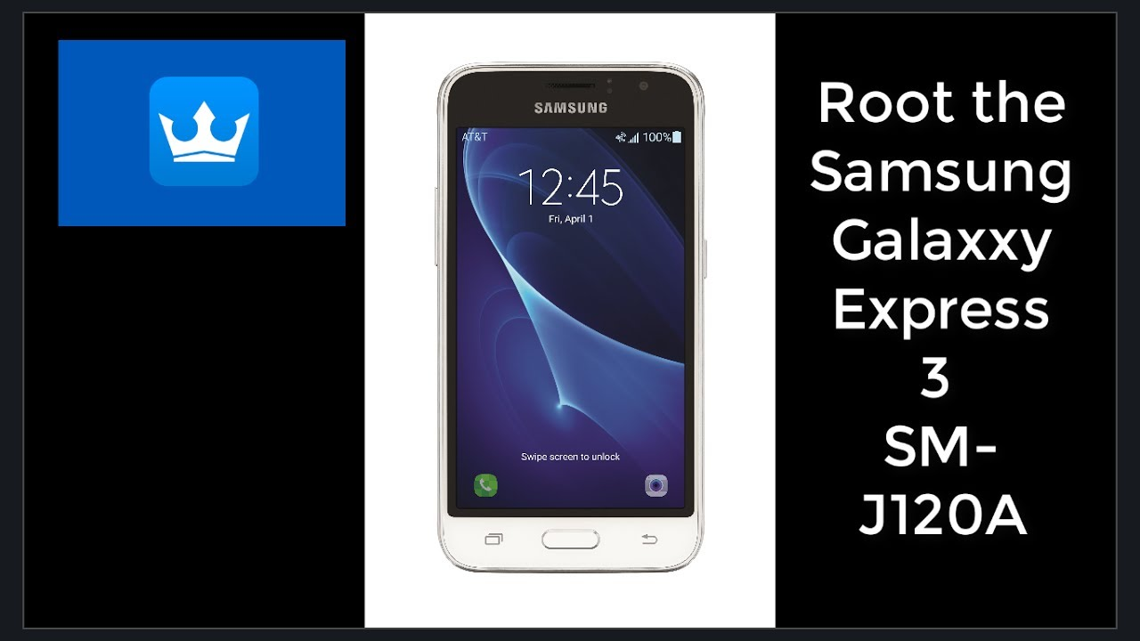How to Root the Samsung Galaxy Express 3 (SM-J120A)