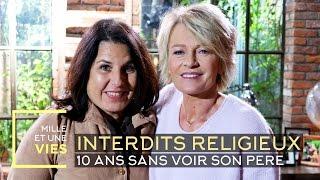 Interdits religieux : 10 ans sans voir son père, le témoignage de Martine Nezri