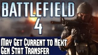 Battlefield 4 News DICE Researching Soldier Stats Transferral From Current Gen to Next Gen Consoles