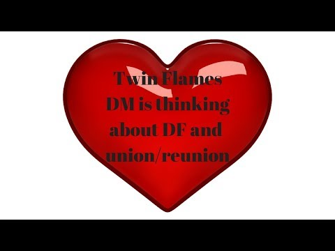 Twin Flames- current energy, DM is thinking about union/reunion with DF!