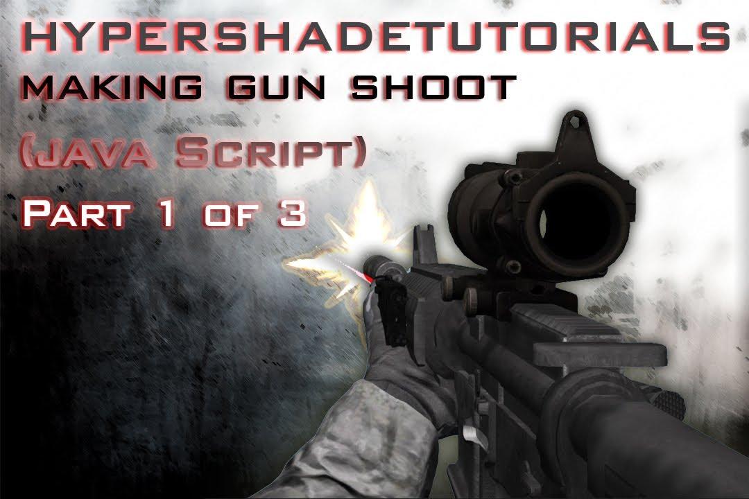 020-HyperShadeTutorials - Unity 3D FPS Making Gun Shoot ( Java Script )  Part 1 of 3