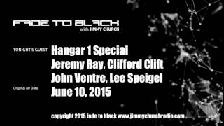Ep. 269 FADE to BLACK Jimmy Church and the Hangar 1 Special LIVE on air
