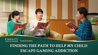 "Movie Clip ""Child, Come Back Home"" (1) - There Is a Way to Break the Addiction of Young Web Addicts"