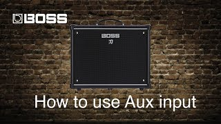 Boss Katana Amps - How to use Aux input