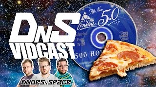 AOL and Pizza! - DNS Vidcast 10 - Dudes N Space