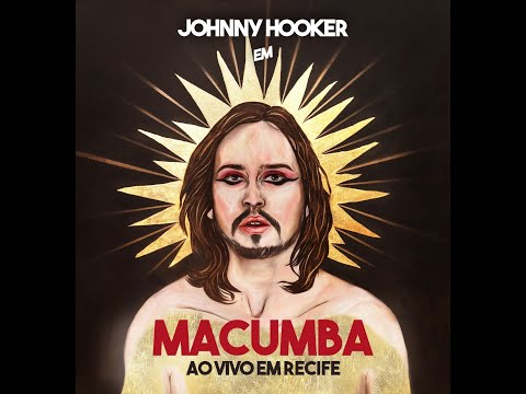 Johnny Hooker - Macumba Ao Vivo em Recife (Show Completo)