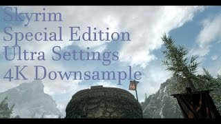 Skyrim Special Edition   PC Ultra Settings 4K Downsample 1080p