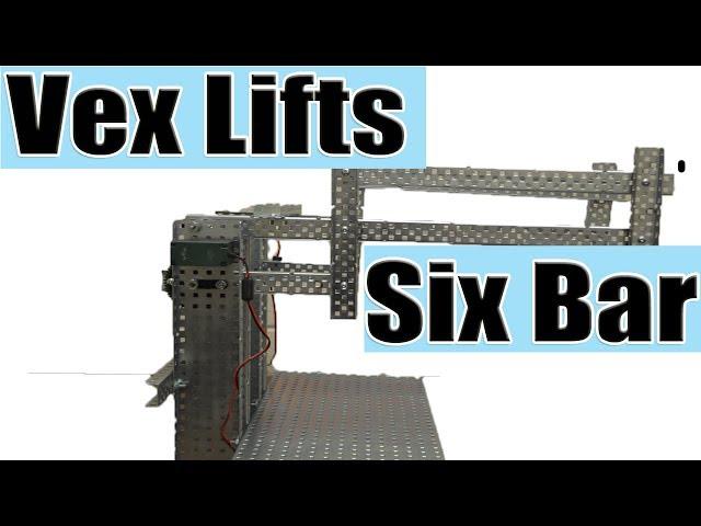 Vex Lifts - Six Bar - clipzui com