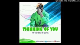 Mthibo ft.DJ Dube - Thinking Of You