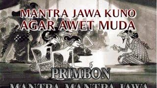 """MANTRA JAWA KUNO """"BERKHASIAT AGAR AWET MUDA"""" YANG SUDAH TERBUKTI SANGAT AMPUH !!"""