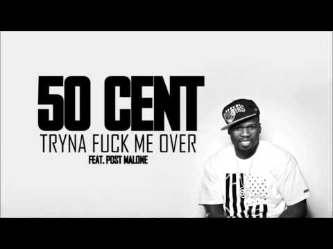 50 Cent feat. Post Malone - Tryna Fuck Me Over (HD)