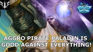 Aggro Pirate Paladin- Good Against Everything! - [Hearthstone: Knights of the Frozen Throne]