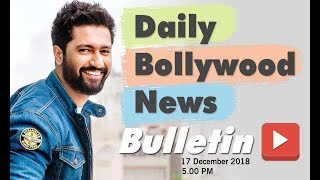 Latest Hindi Entertainment News From Bollywood | Vicky Kaushal | 17 December 2018 | 5:00 PM