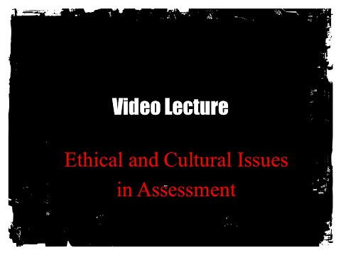 Ethical and Cultural Issues in Assessment