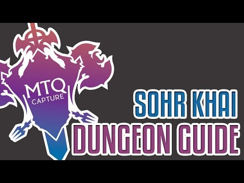 Sohr Khai Dungeon Guide