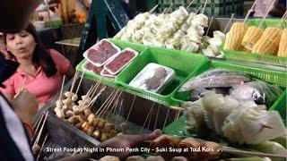 Street Food At Night In Phnom Penh City | Suki Soup At Toul Kork Market