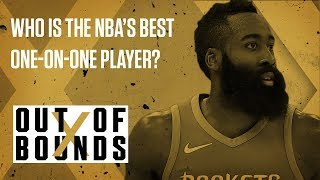 Who Is the NBA's Best One-on-One Player? | Out of Bounds