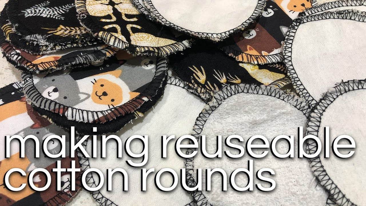 Making Reusable Cotton Rounds