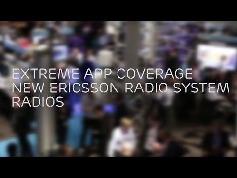 Extreme App Coverage - Newest Ericsson Radio System Radios