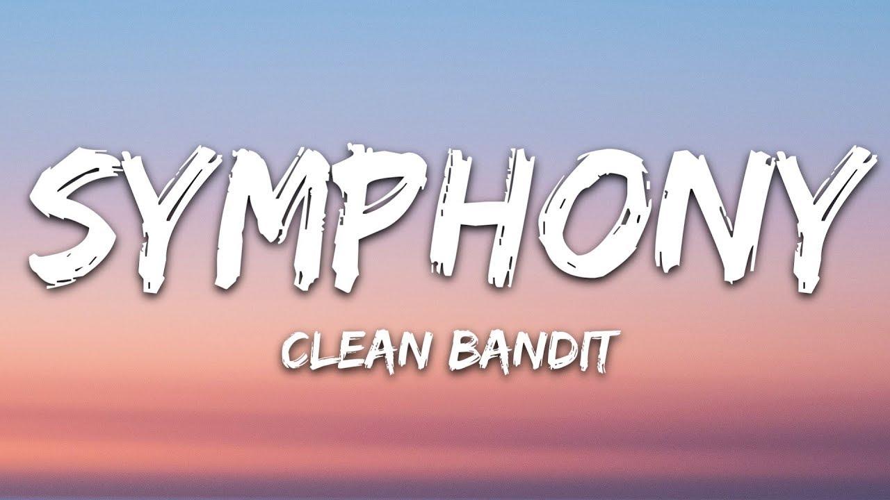Photo of Clean Bandit – Symphony (Lyrics) feat. Zara Larsson