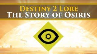 Destiny 2 Lore - The Story of Osiris (Curse of Osiris Prelude Lore)