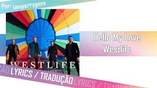 Hello My Love - Westlife (Tradução) Video