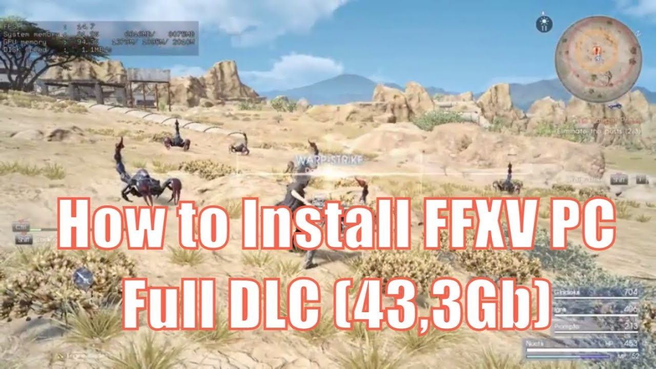 FFXV PC - Hướng Dẫn Tải Và Cài Đặt Full (43,3Gb)