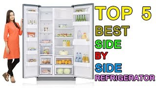 Top 5 Best Side by Side Refrigerator List with price