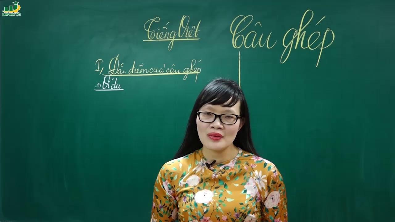 Ngữ Văn Lớp 8 – Bài giảng Câu ghép lớp 8 (tiết 1)   Cô Lê Hạnh   Chuyên đề Tiếng Việt câu
