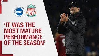 Klopp's Brighton reaction | 'It was the most mature performance of the season'