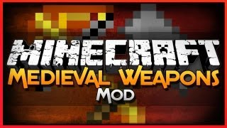 Minecraft Mod Showcase: Medieval Weapons - Useful Tools and More!