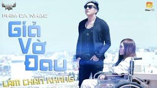 """Trailer Phim Ca Nhạc """"Giả Vờ Đau"""" - Lâm Chấn Khang"""