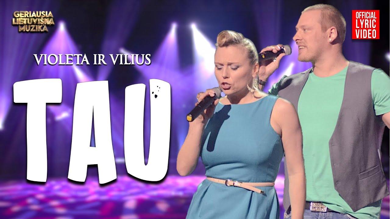 Violeta ir Vilius Tarasovai – Tau (Official Lyric Video). Lietuviškos Dainos