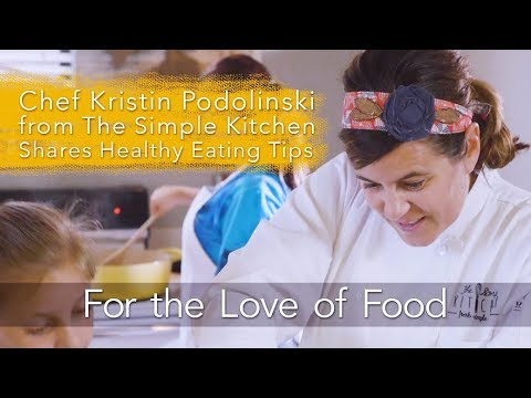 The Simple Kitchen's Chef Kristin Podolinski Shares Healthy Eating Tips | #MIKidsCan