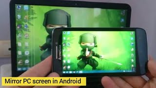 How To Mirror PC screen in Android Smartphone 2018