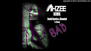 David Guetta & Showtek Feat Vassy - Bad (Ahzee Remix)