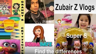 Find the differences with Zubair Z Vlogs , Super S and Drina Dayz.